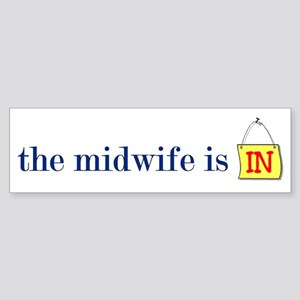 The Midwife Is In Bumper Sticker