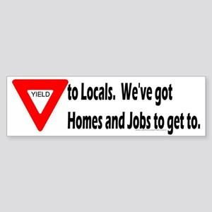 Yield to Locals Bumper Sticker