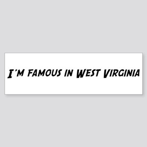 Famous in West Virginia Bumper Sticker