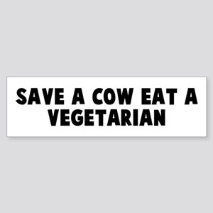 Save a cow eat a vegetarian Bumper Sticker