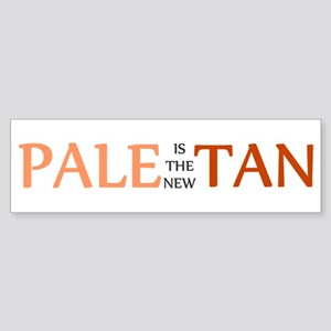 PALE IS THE NEW TAN SHIRT BUM Bumper Sticker