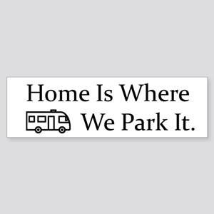 Home Is Where We Park It (RV Trai Sticker (Bumper)