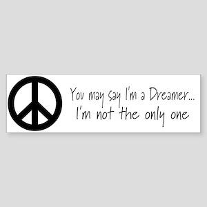 ddd635706ba7 You May Say I m a Dreamer (Bl Bumper Sticker