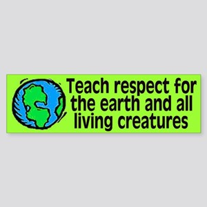teach respect... Bumper Sticker