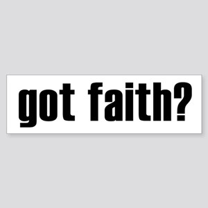 got faith? Bumper Sticker