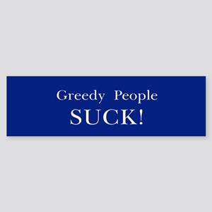 Greedy People Suck Sticker (Bumper)