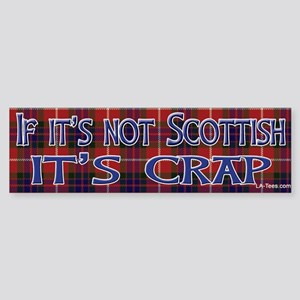 Not Scottish It's Crap #4 Bumper Sticker