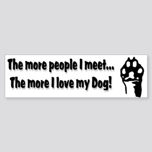 The more people I meet... Sticker (Bumper)