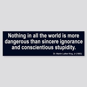 sincere ignorance... Bumper Sticker