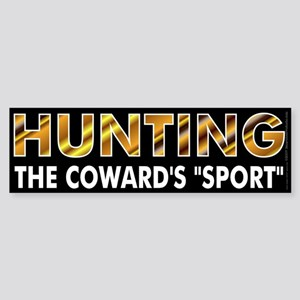 Hunters are cowards Sticker (Bumper)