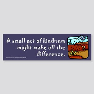Small Act of Kindness Bumper Sticker