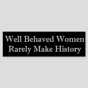 Well Behaved Women Rarely Make History Sticker (Bu