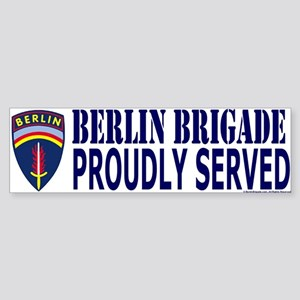 Proudly Served Berlin Brigade BumperSticker