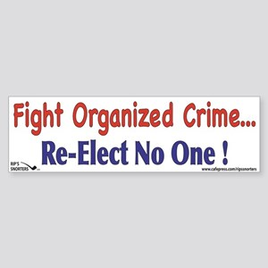 Fight Organized Crime...Re-el Sticker (Bumper)
