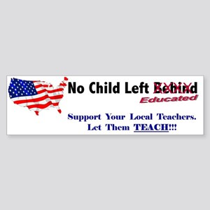 No Child Left Educated Bumper Sticker