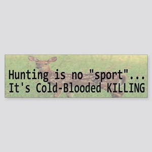Hunting Is Not A Sport Bumper Sticker