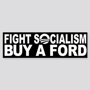 Fight Socialism: Buy a FORD! Sticker (Bumper)