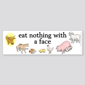 eat nothing with a face Sticker (Bumper)