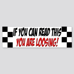 fun bumper Sticker street racer read this..