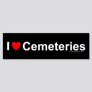 Cemeteries Sticker (Bumper)