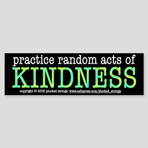 Random Acts of Kindness Bumper Sticker