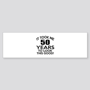 It Took Me 50 Years Sticker (Bumper)