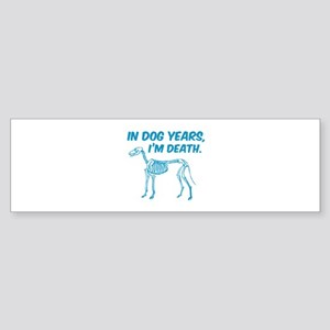 In Dog Years I'm Death Sticker (Bumper)