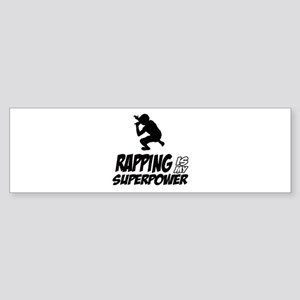 Rapping is my Superpower Sticker (Bumper)