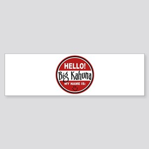 Hello My Name Is Big Kahuna Bumper Sticker