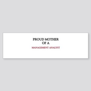 Proud Mother Of A MANAGEMENT ANALYST Sticker (Bump