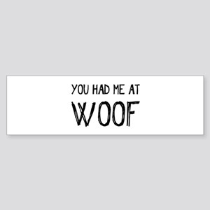You Had Me At Woof Bumper Sticker