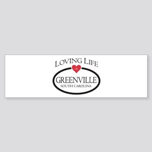 Loving Life in Greenville South Car Bumper Sticker