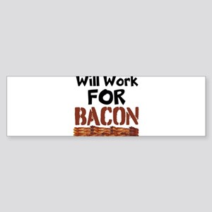 Will Work For Bacon Bumper Sticker