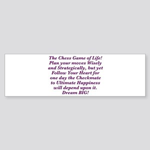 The Chess Game of Life! Bumper Sticker