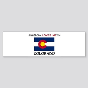 Somebody Loves Me In COLORADO Bumper Sticker