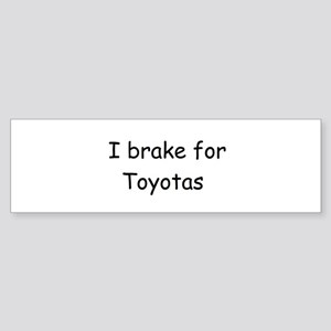 I brake for Toyotas Sticker (Bumper)