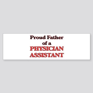 Proud Father of a Physician Assista Bumper Sticker
