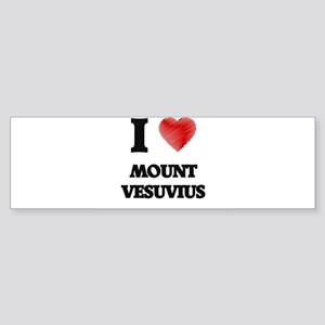 I love Mount Vesuvius Bumper Sticker