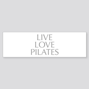 LIVE-LOVE-pilates-OPT-GRAY Bumper Sticker