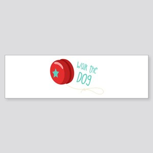 Walk The Dog Bumper Sticker