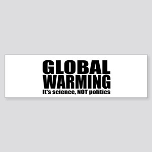 GLOBAL WARMING - science NOT politics (Bumper)