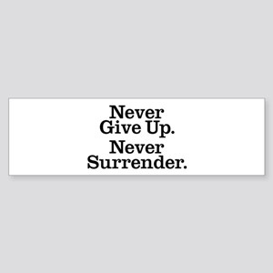 Never Give Up Sticker (Bumper)