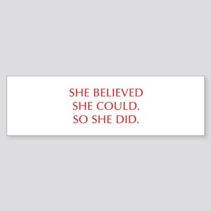 SHE-BELIEVED-SHE-COULD-OPT-RED Bumper Sticker