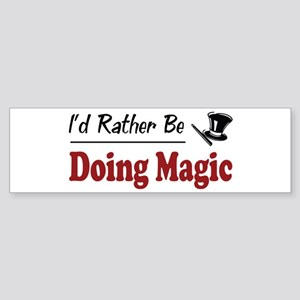 Rather Be Doing Magic Bumper Sticker