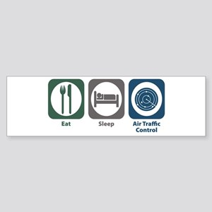 Eat Sleep Air Traffic Control Bumper Sticker