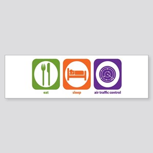 Eat Sleep Air Traffic Bumper Sticker