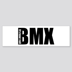BMX -It's how I roll Bumper Sticker
