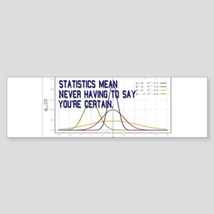 Statistics Means Uncertainty Sticker (Bumper)