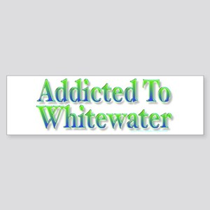 Addicted to Whitewater Bumper Sticker