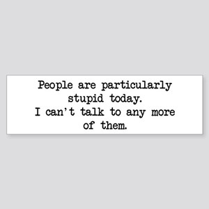 People Particularly Stupid Bumper Sticker